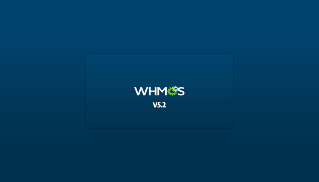 Web Hosting Billing Solution WHMCS Announces Release of WHMCS V5.2