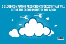 5 Cloud Computing Predictions for 2018 that will define the cloud industry for good