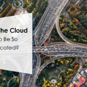 Does the cloud have to be so complicated?