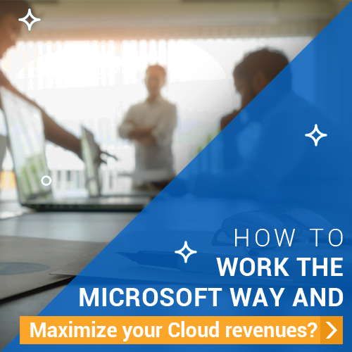 Microsoft way and maximize your cloud revenues