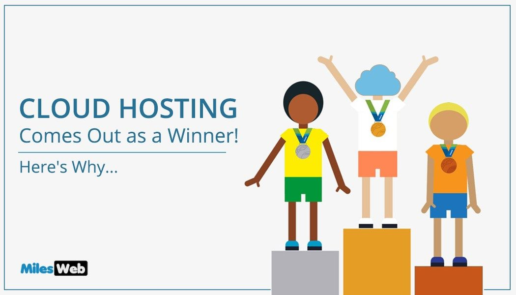 Cloud Hosting Comes Out as a Winner! Here's Why…