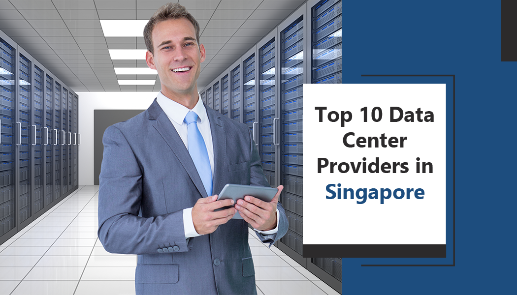 Top 10 Data Center Providers in Singapore