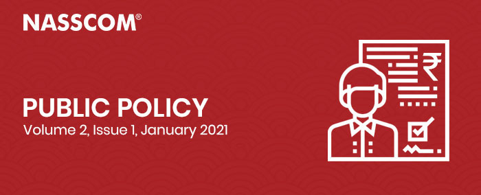 NASSCOM: Public Policy | Volume 2, Issue 1, | January 2021