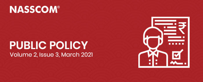 NASSCOM : Public Policy   Volume 2   Issue 3   March 2021