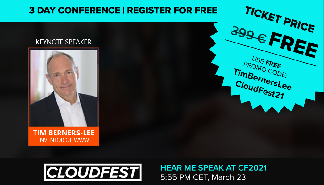 The inventor of the World Wide Web speak exclusively at CloudFest!