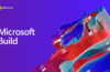 Microsoft Build 2021 so far: next-gen Windows, collaborative applications support in Teams and more